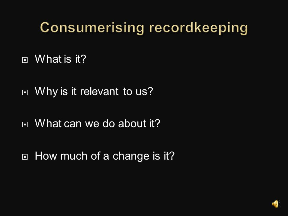 Consumerising recordkeeping