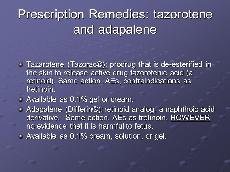 Prescription Remedies: tazorotene and adapalene