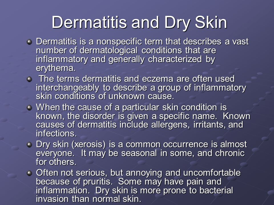 Dermatitis and Dry Skin
