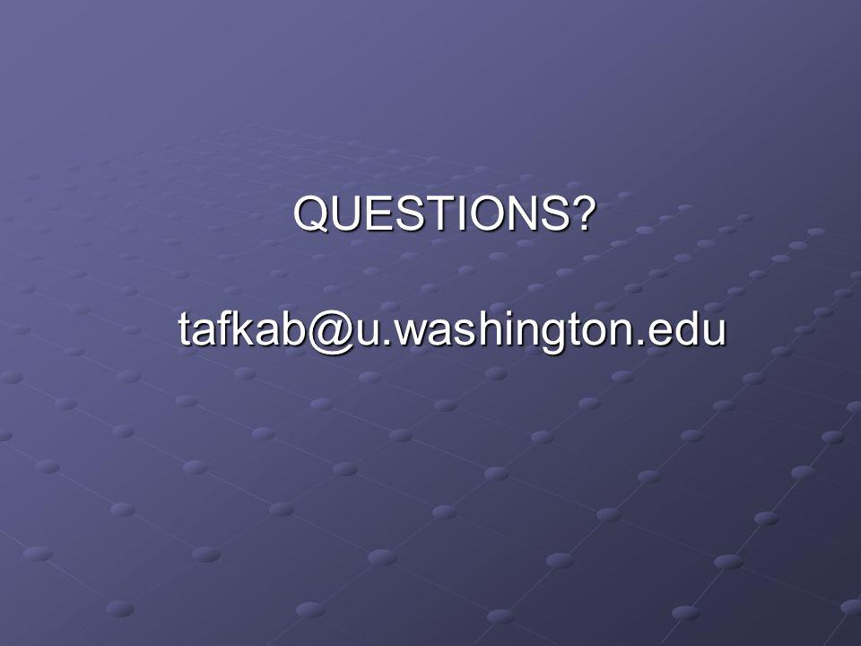 QUESTIONS tafkab@u.washington.edu