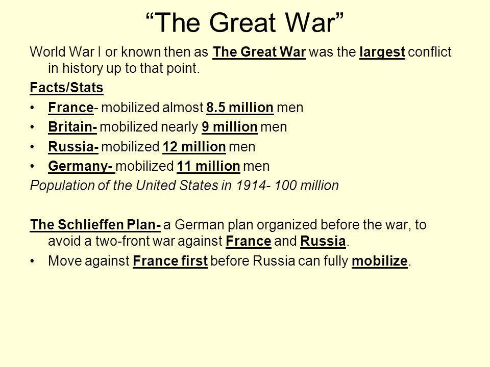 The Great War World War I or known then as The Great War was the largest conflict in history up to that point.