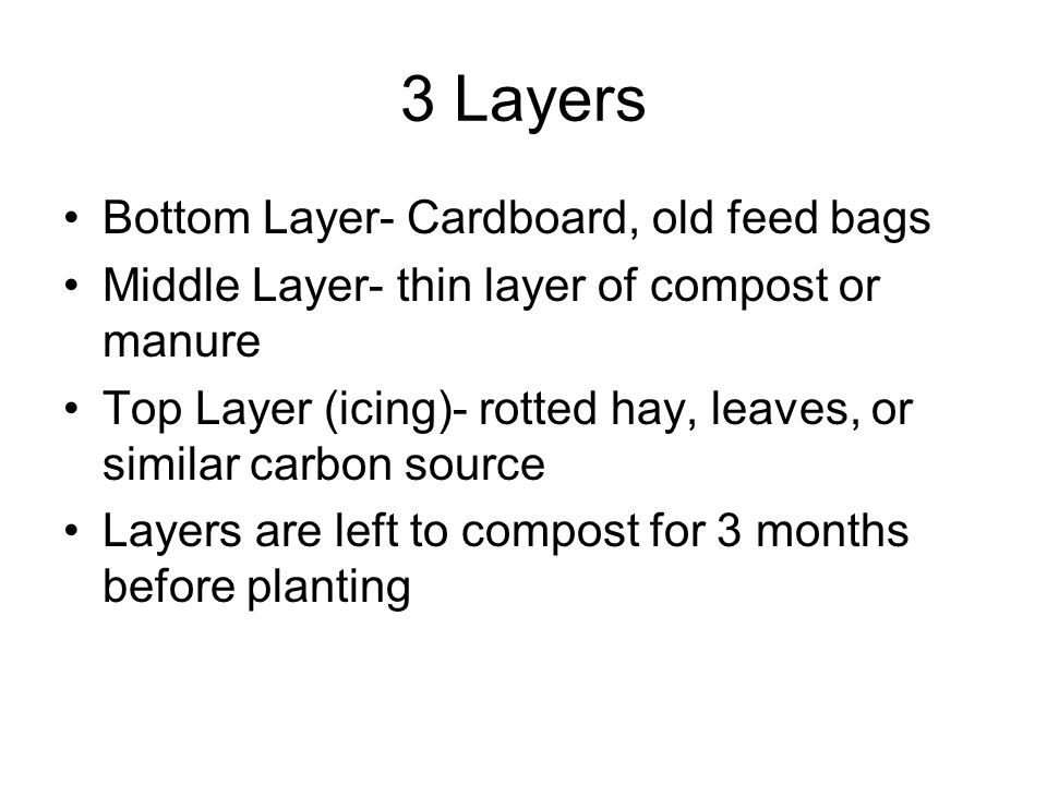 3 Layers Bottom Layer- Cardboard, old feed bags