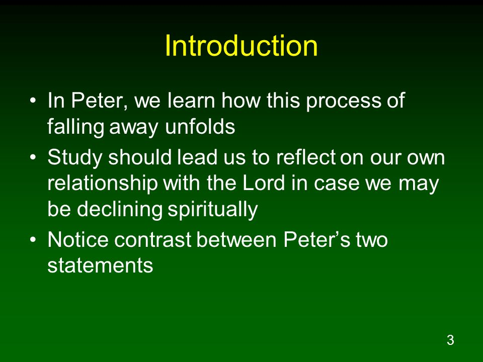 Introduction In Peter, we learn how this process of falling away unfolds.