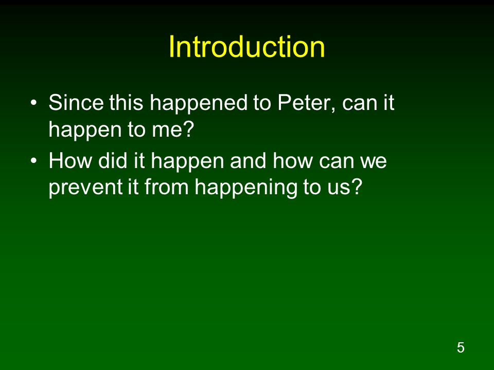 Introduction Since this happened to Peter, can it happen to me