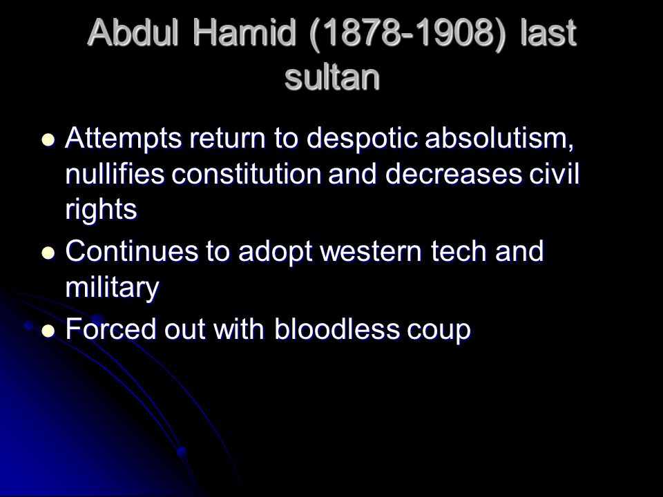 Abdul Hamid (1878-1908) last sultan