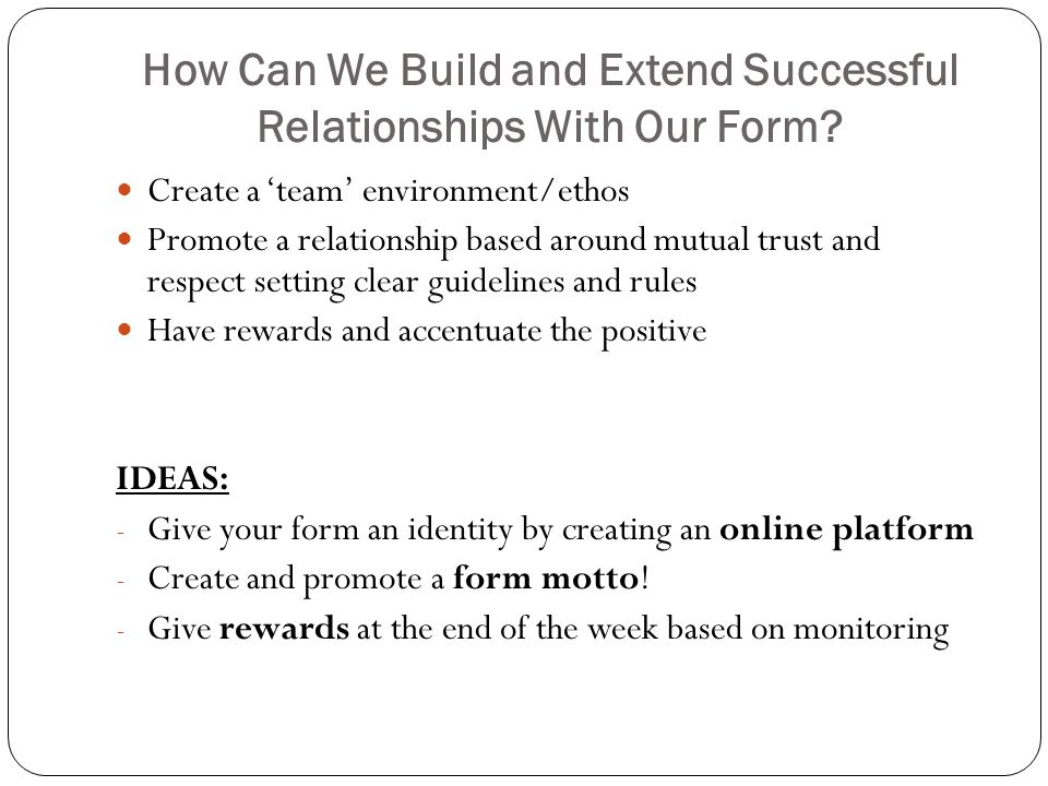 How Can We Build and Extend Successful Relationships With Our Form