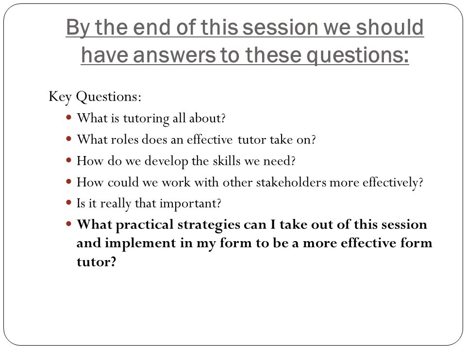 By the end of this session we should have answers to these questions: