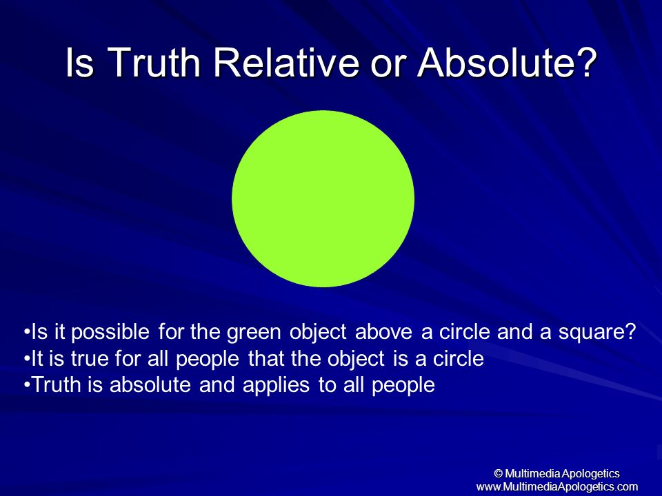 Is Truth Relative or Absolute