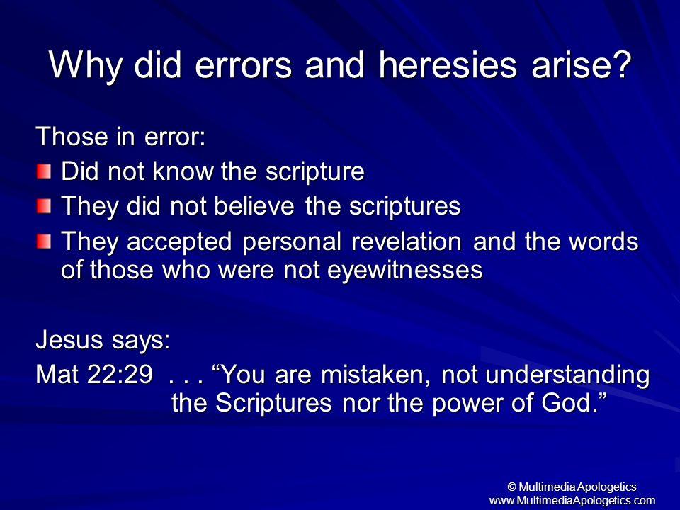 Why did errors and heresies arise
