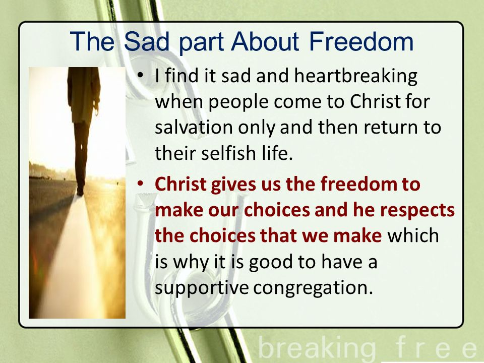 The Sad part About Freedom