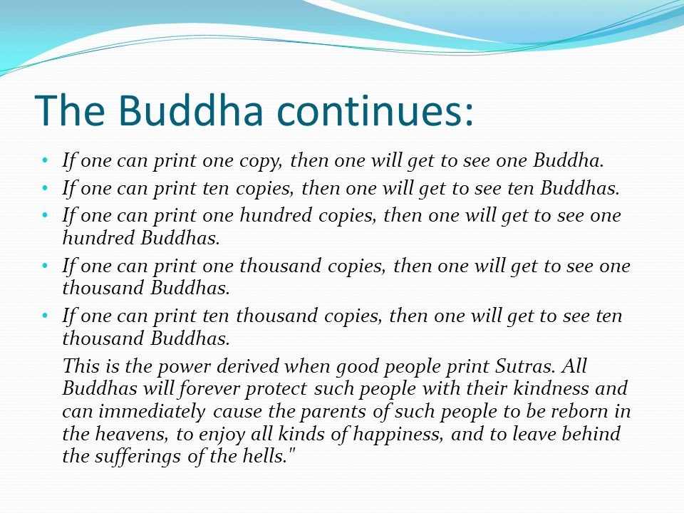 The Buddha continues: If one can print one copy, then one will get to see one Buddha.