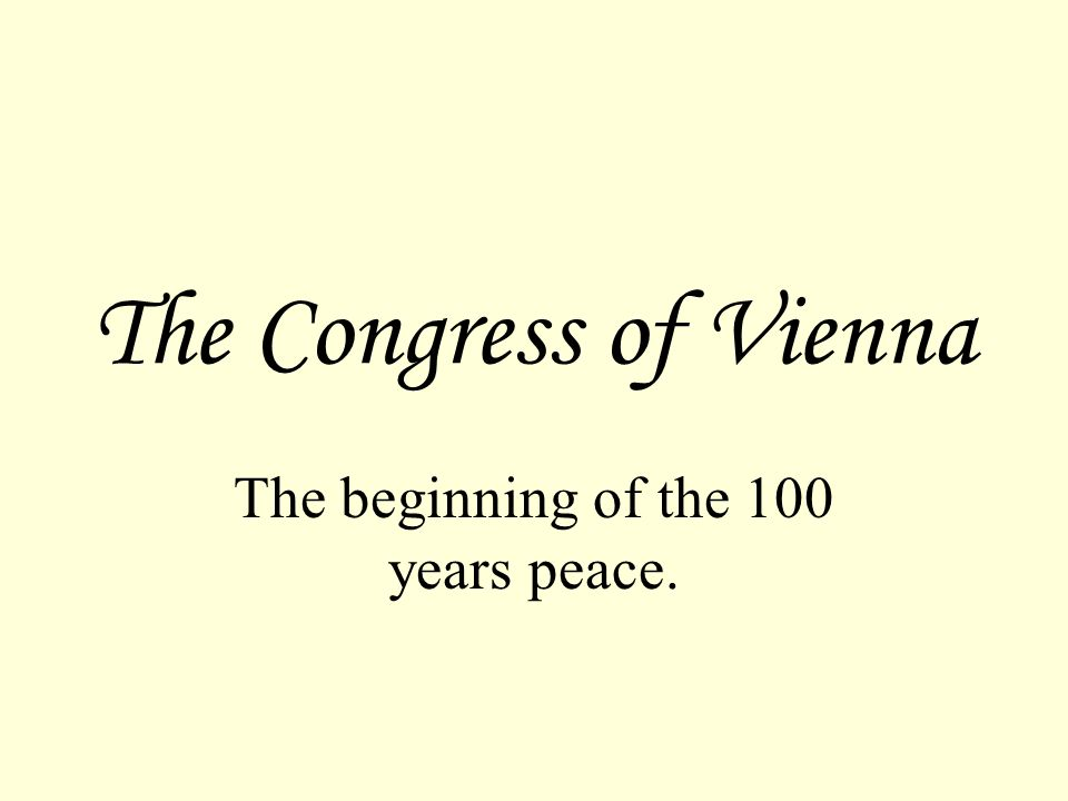 The beginning of the 100 years peace.
