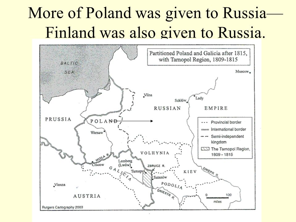 More of Poland was given to Russia—Finland was also given to Russia.