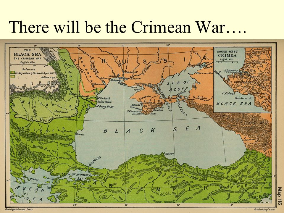 There will be the Crimean War….