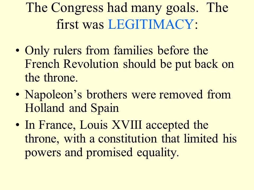 The Congress had many goals. The first was LEGITIMACY: