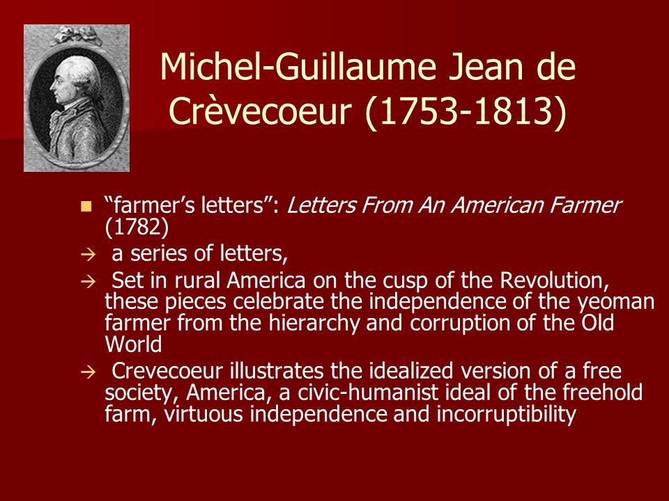 crevecoeur letter iii Crèvecoeur was writing a book during this time, called letters from an  letters  from an american farmer, letter iii reprinted from the original ed with a.