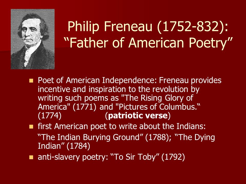 Philip Freneau ( ): Father of American Poetry