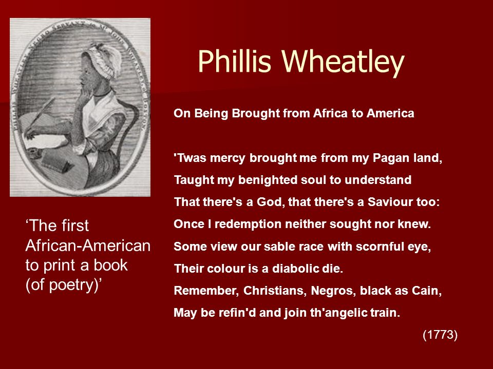 Phillis Wheatley 'The first African-American to print a book