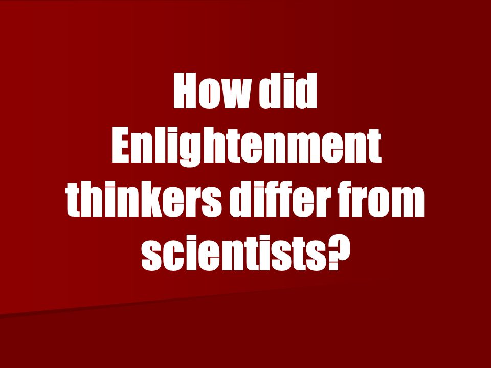 How did Enlightenment thinkers differ from scientists
