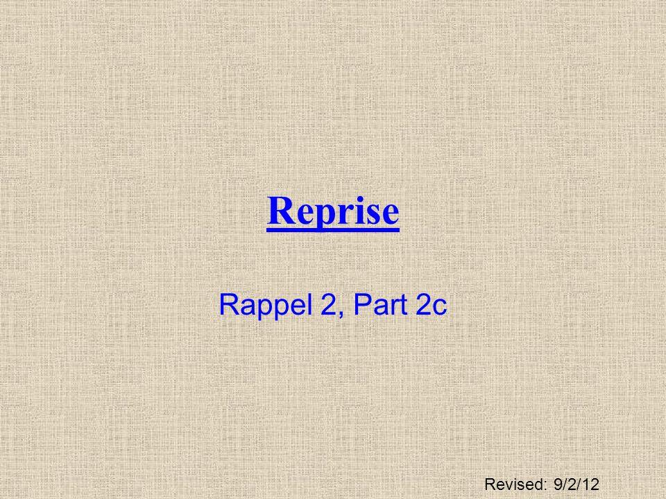 Reprise Rappel 2, Part 2c Revised: 9/2/12