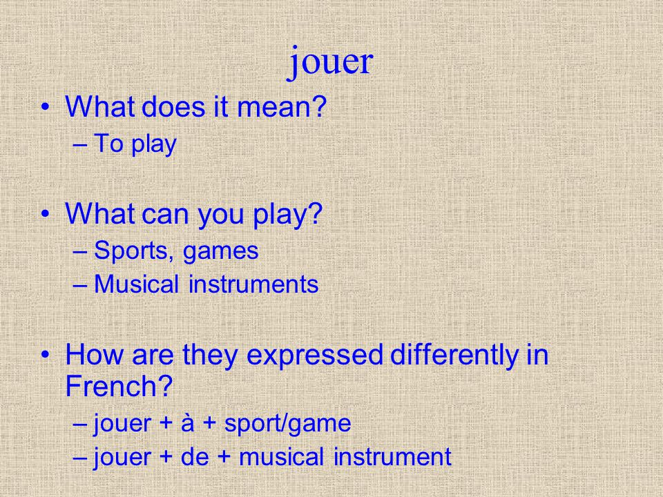 jouer What does it mean What can you play