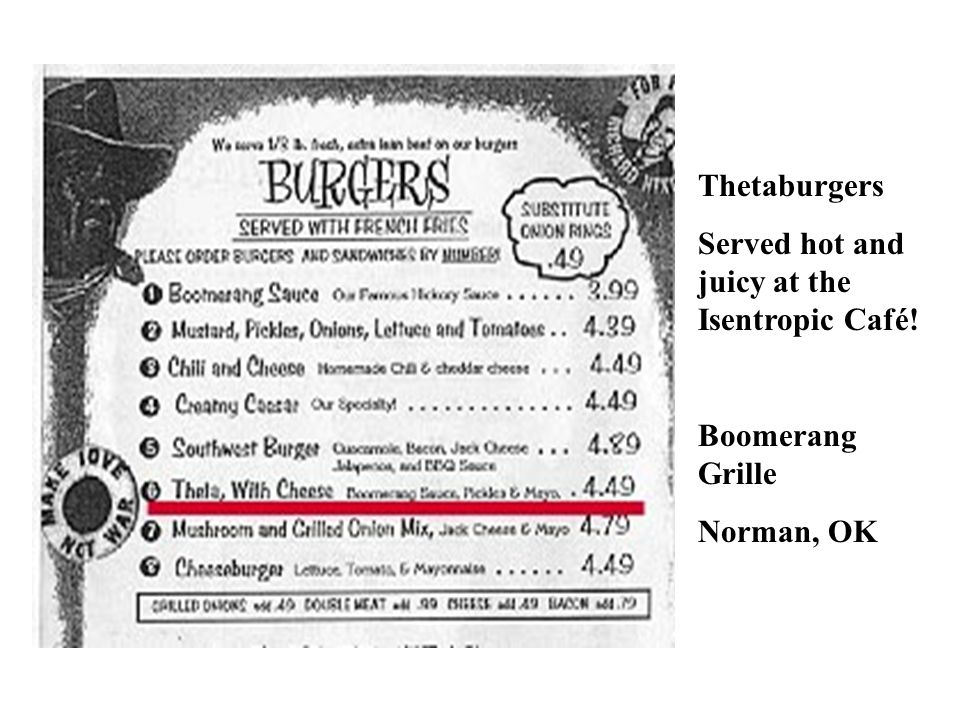 Thetaburgers Served hot and juicy at the Isentropic Café! Boomerang Grille Norman, OK