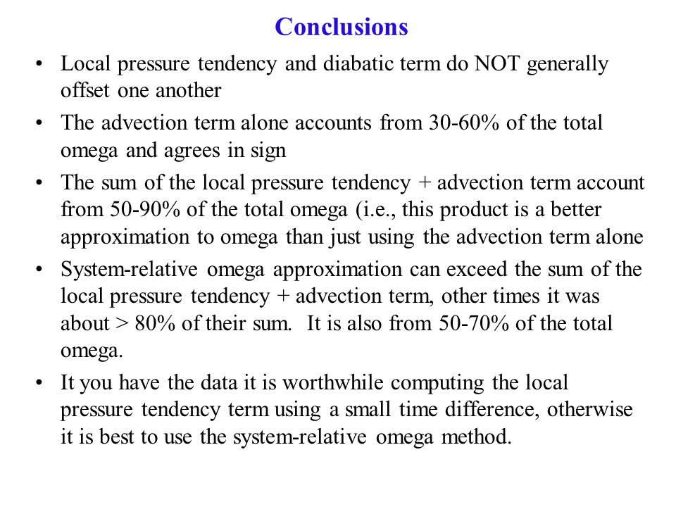 Conclusions Local pressure tendency and diabatic term do NOT generally offset one another.