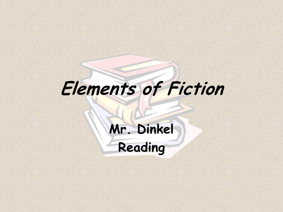 Elements of Fiction Mr. Dinkel Reading
