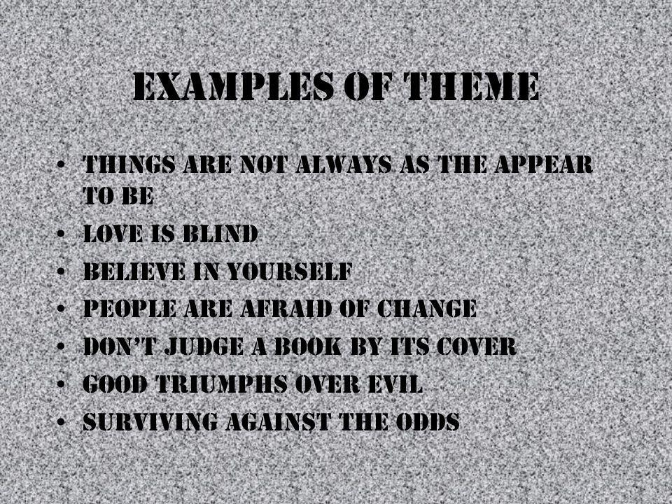 Examples of Theme Things are not always as the appear to be