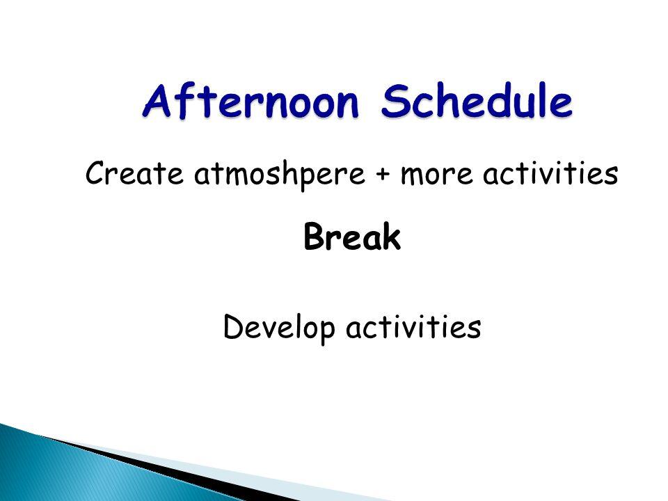 Create atmoshpere + more activities