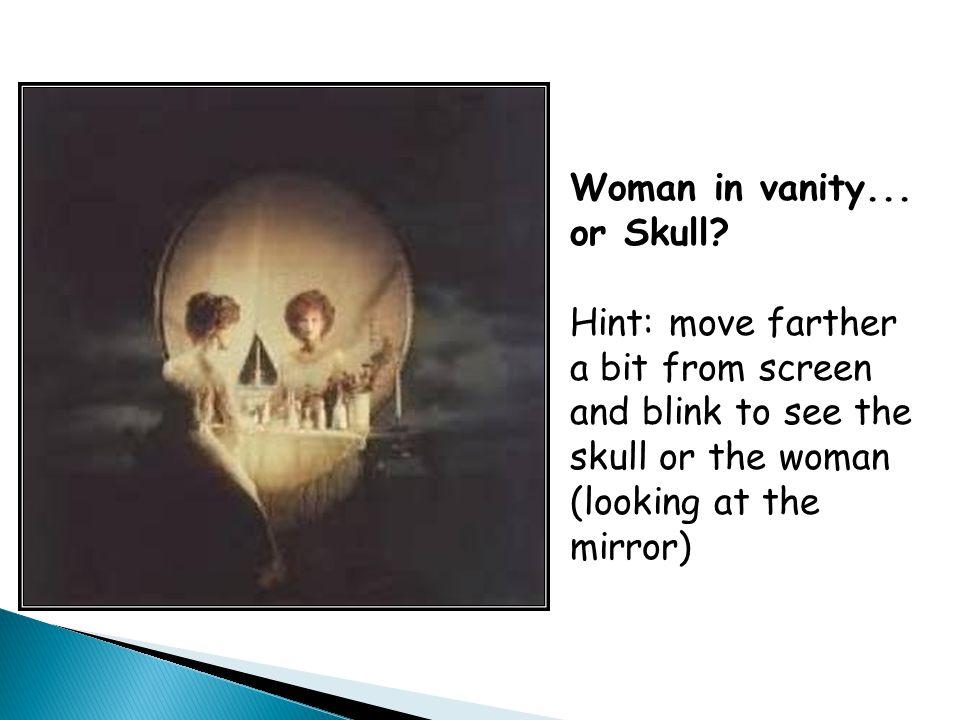 Woman in vanity... or Skull
