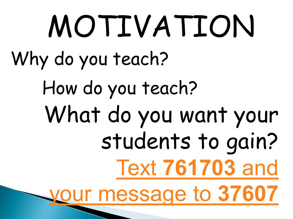 MOTIVATION What do you want your students to gain