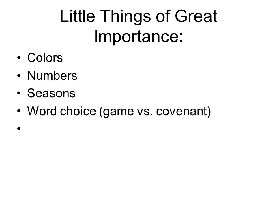 Little Things of Great Importance: