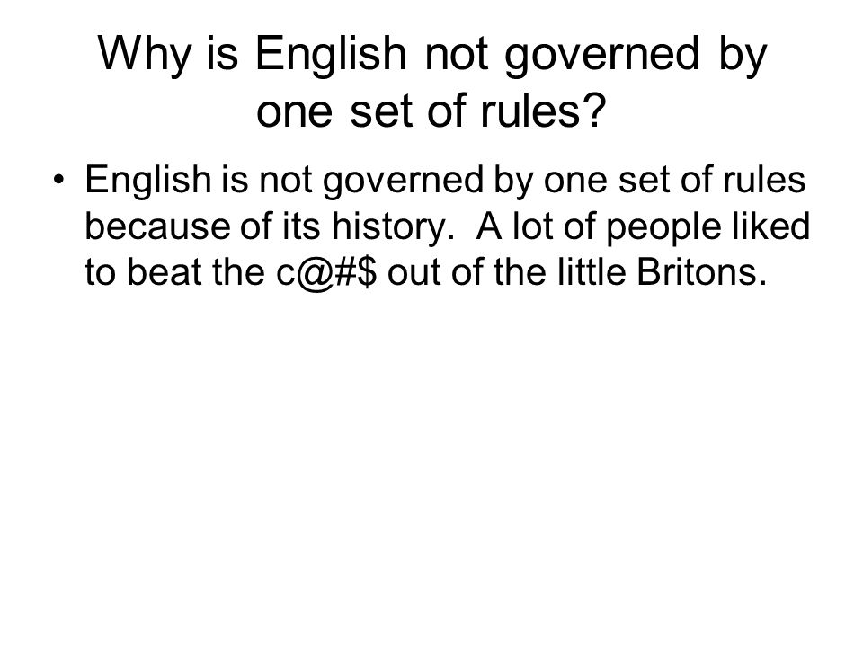 Why is English not governed by one set of rules