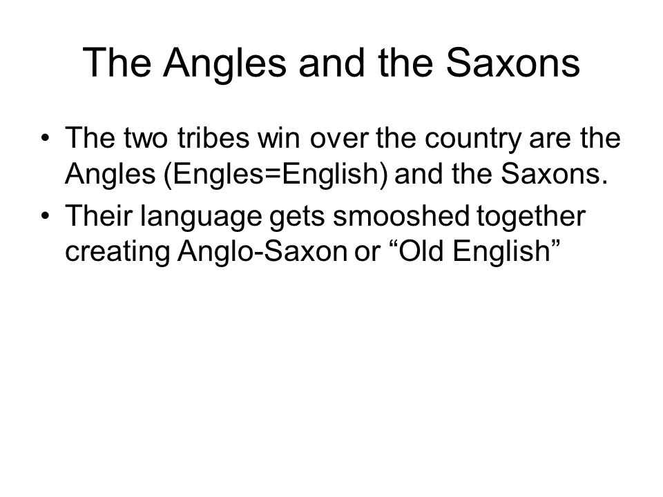 The Angles and the Saxons