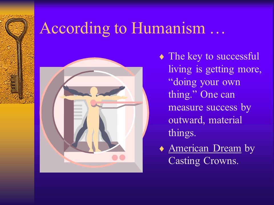 According to Humanism …