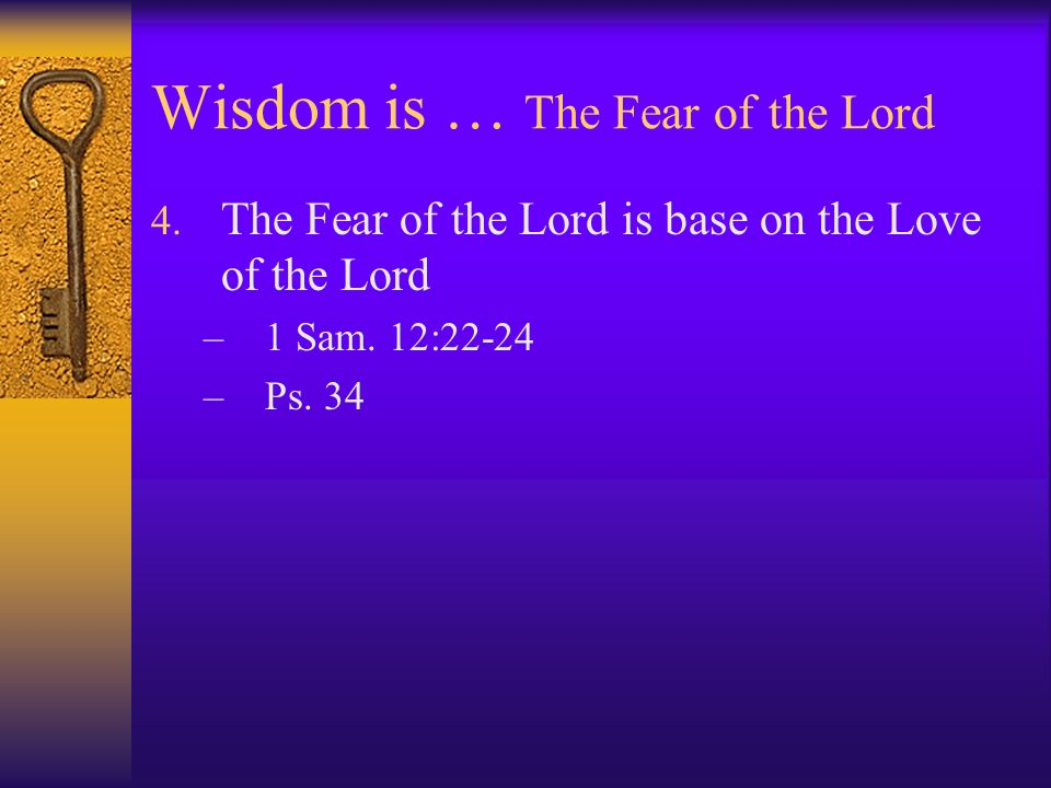 Wisdom is … The Fear of the Lord