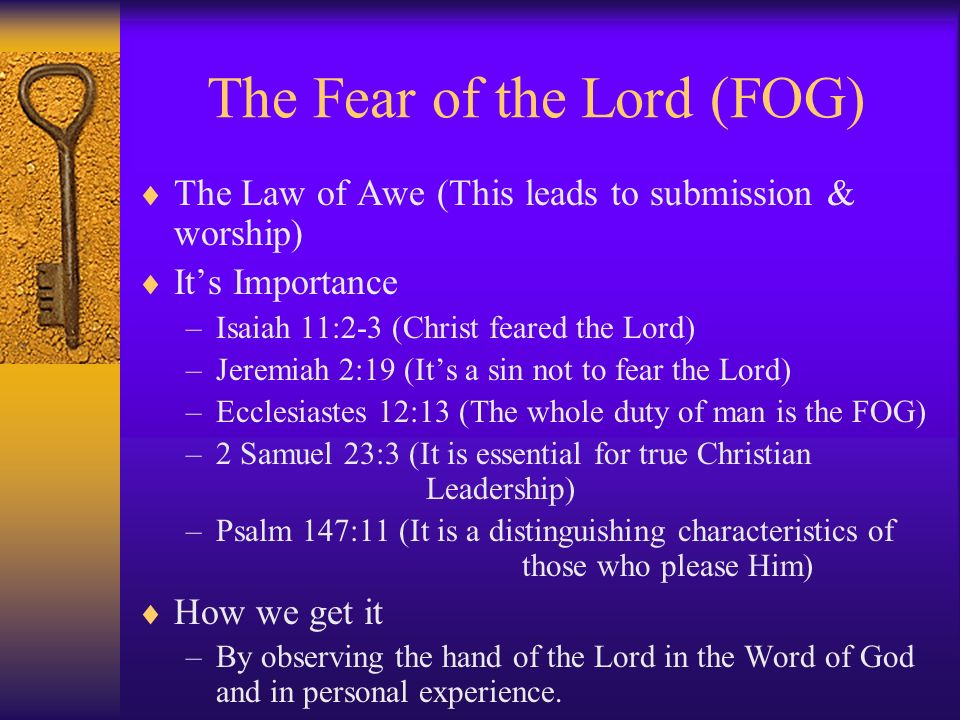 The Fear of the Lord (FOG)