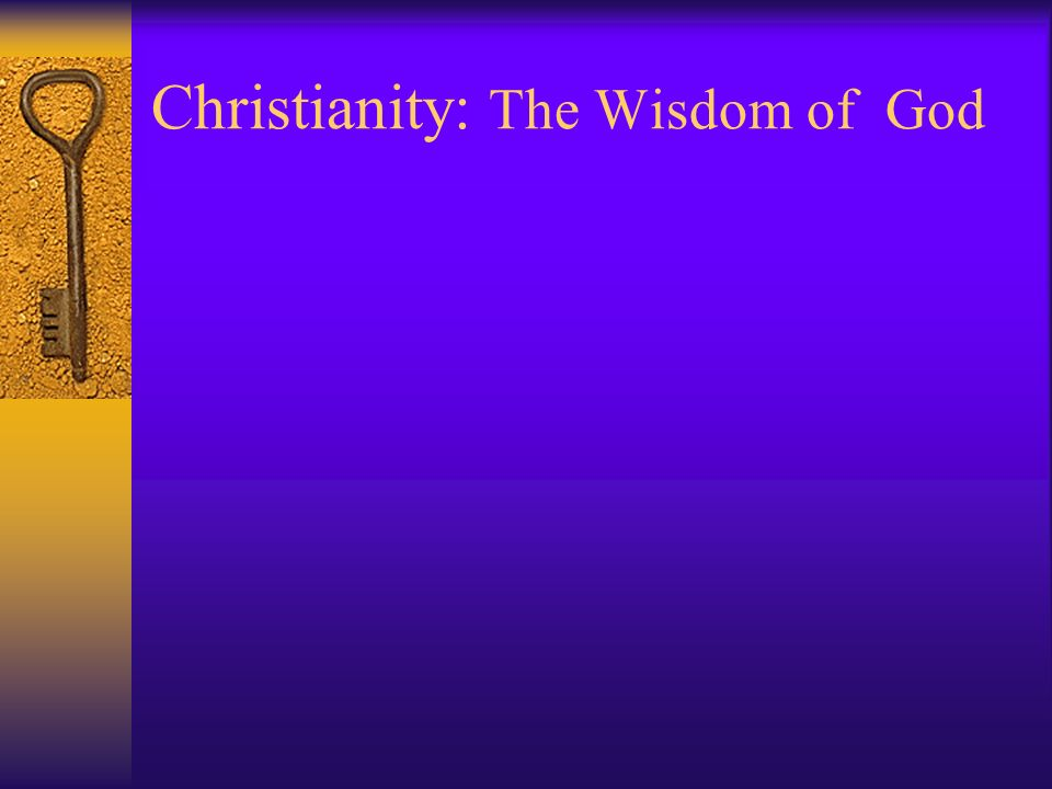 Christianity: The Wisdom of God