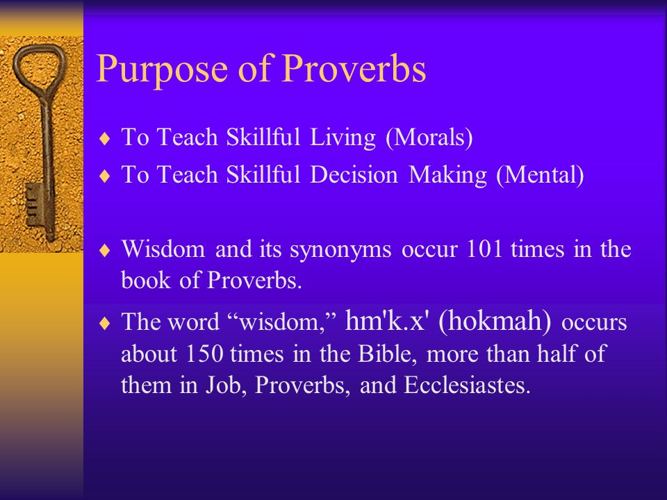 Purpose of Proverbs To Teach Skillful Living (Morals)