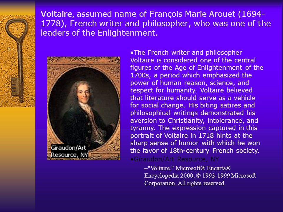 Voltaire, assumed name of François Marie Arouet (1694-1778), French writer and philosopher, who was one of the leaders of the Enlightenment.
