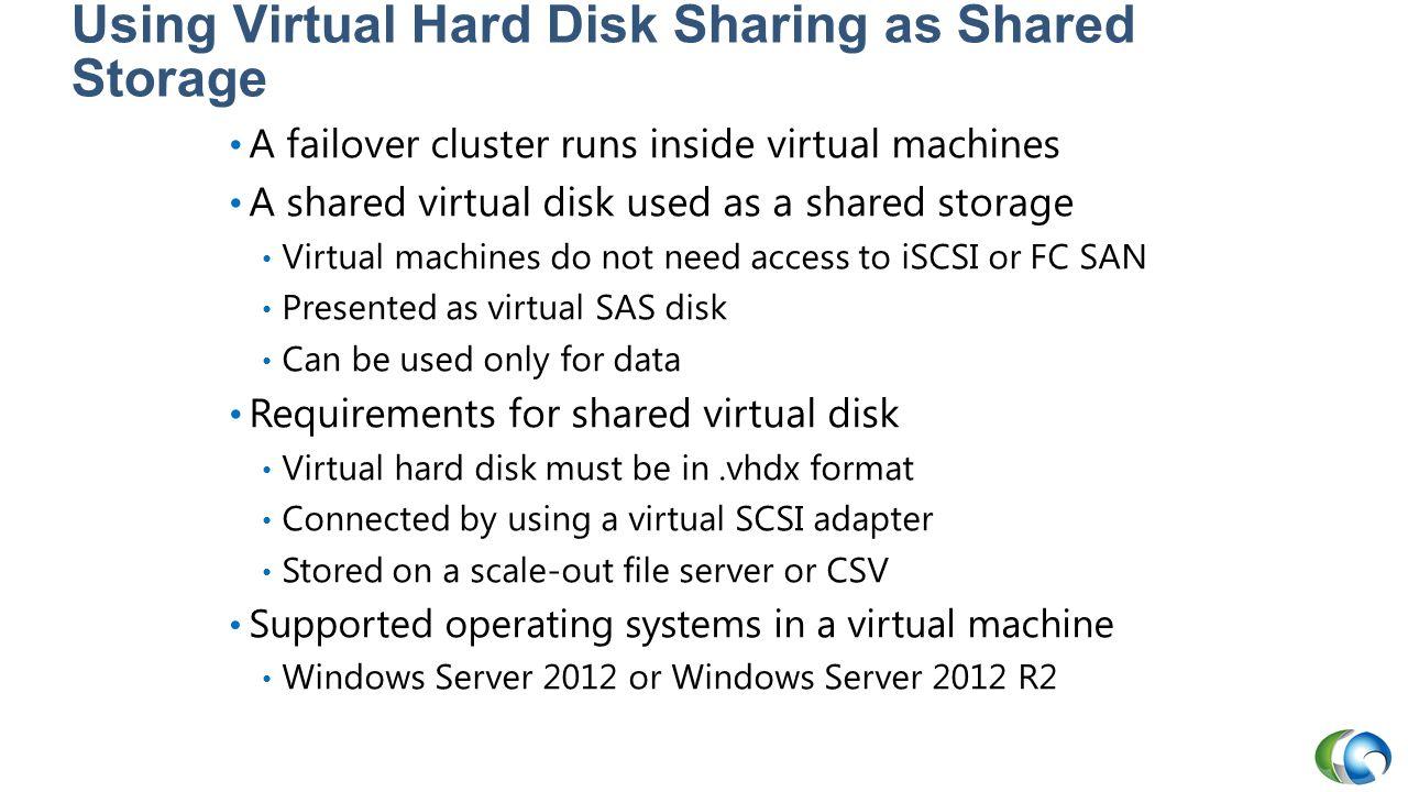 Using Virtual Hard Disk Sharing as Shared Storage