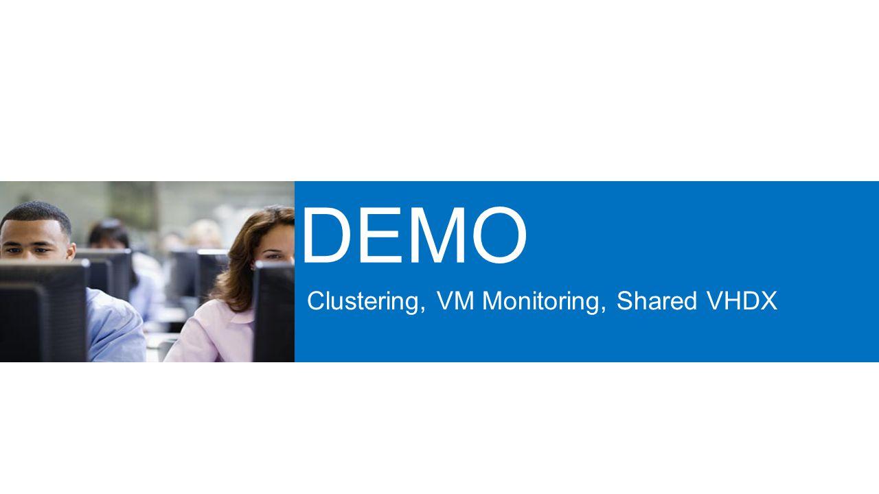 Clustering, VM Monitoring, Shared VHDX
