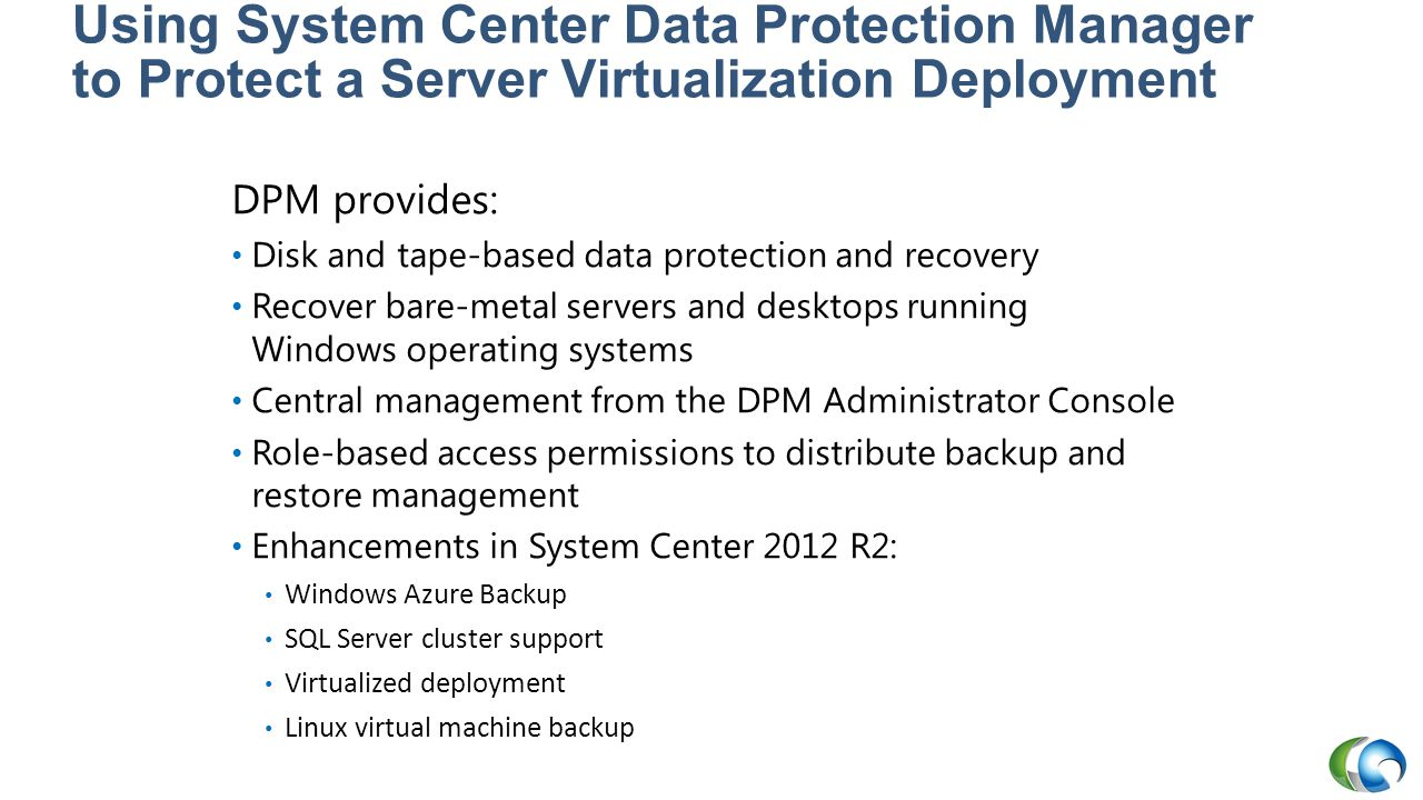 20409A Using System Center Data Protection Manager to Protect a Server Virtualization Deployment.