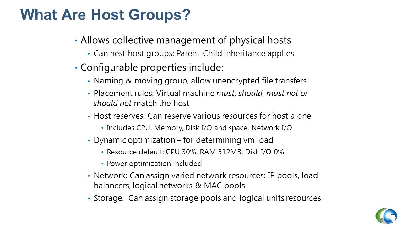 What Are Host Groups Allows collective management of physical hosts