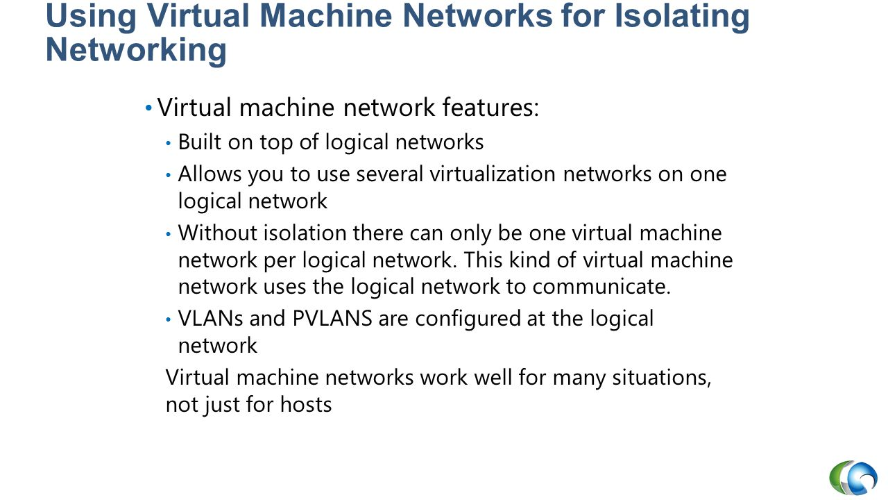 Using Virtual Machine Networks for Isolating Networking