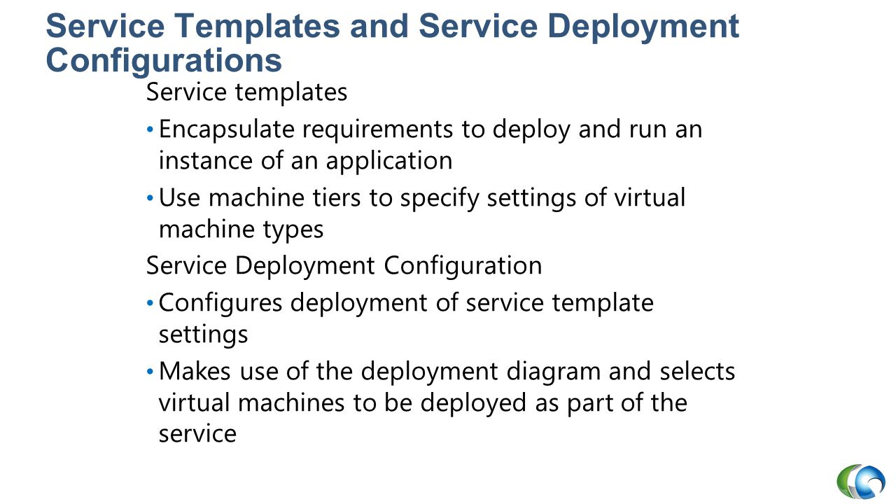 Service Templates and Service Deployment Configurations