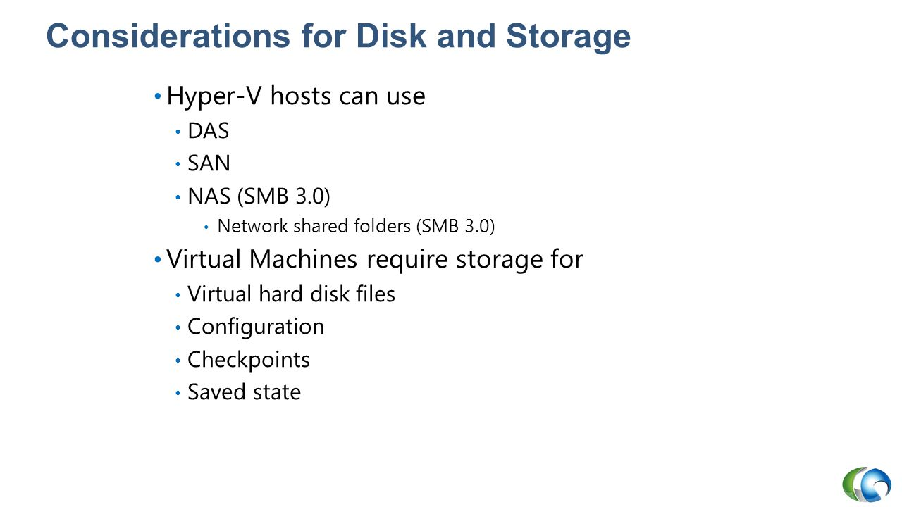 Considerations for Disk and Storage