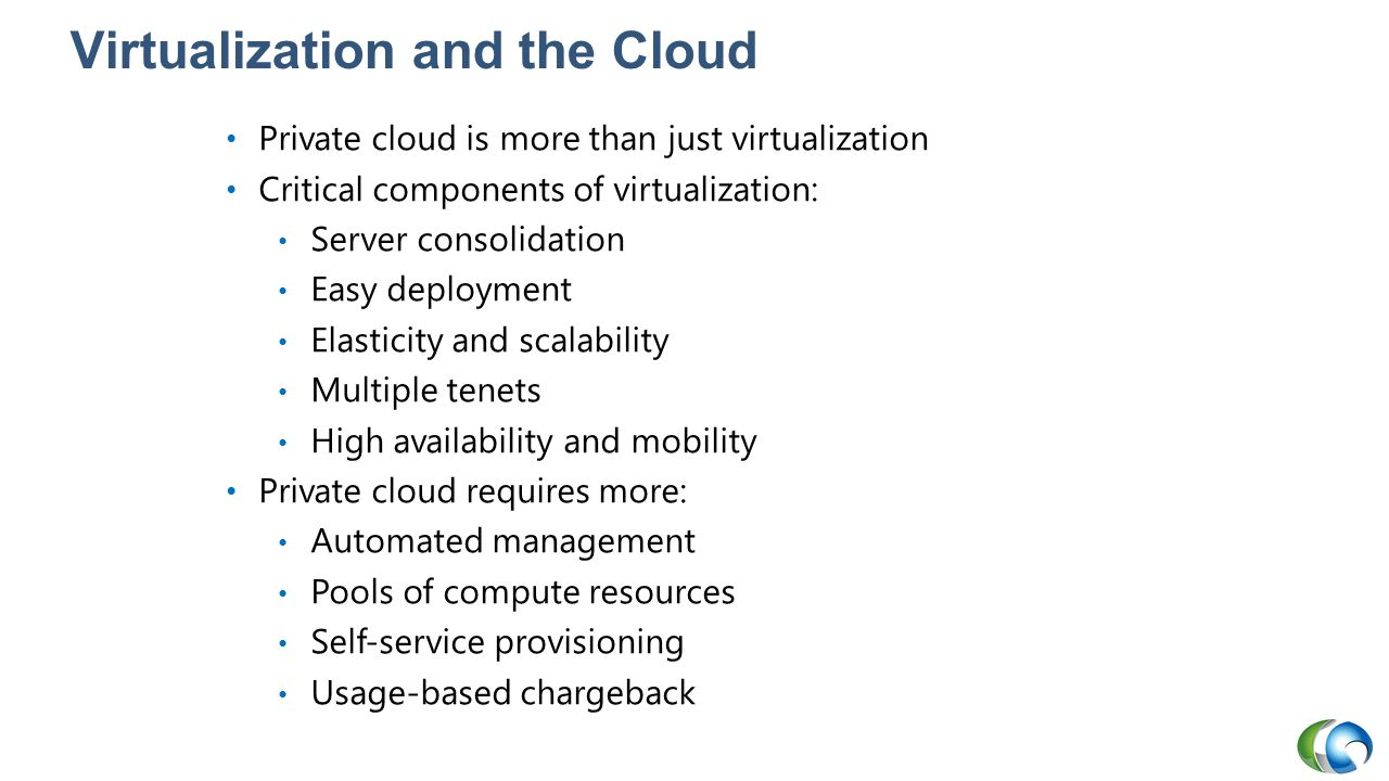 Virtualization and the Cloud