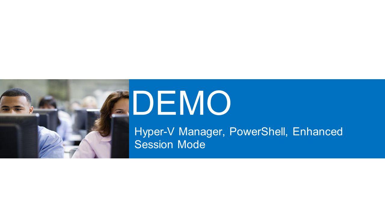 Hyper-V Manager, PowerShell, Enhanced Session Mode